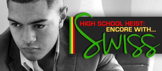 High School Heist - Encore with Swiss