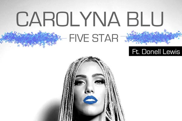 Carolyna Blu ft. Donelle Lewis - Five Star