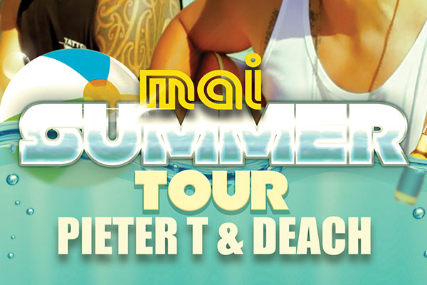 Mai Summer Tour – Pieter T and Deach