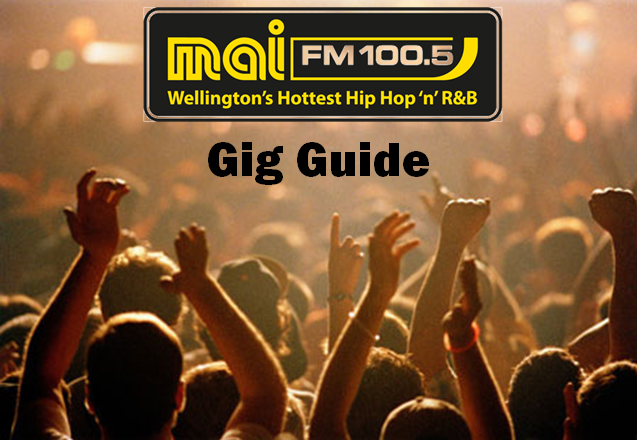 Mai FM Wellington Gig Guide