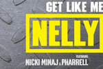 Listen: Nelly 'Get Like Me' ft. Nicki Minaj and Pharrell