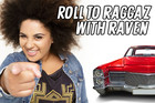 Roll to Raggaz with Raven