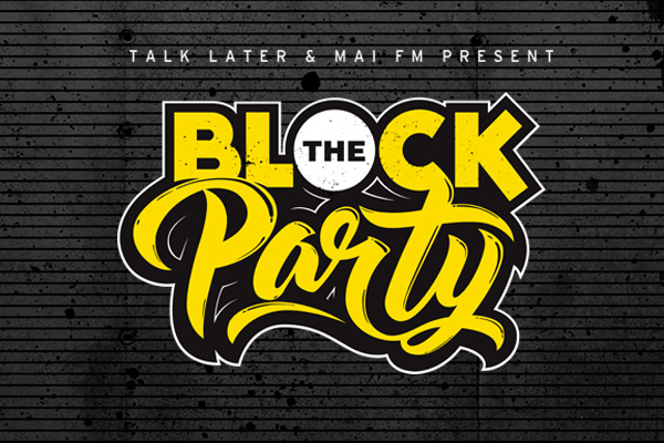 Mai Presents The Block Party