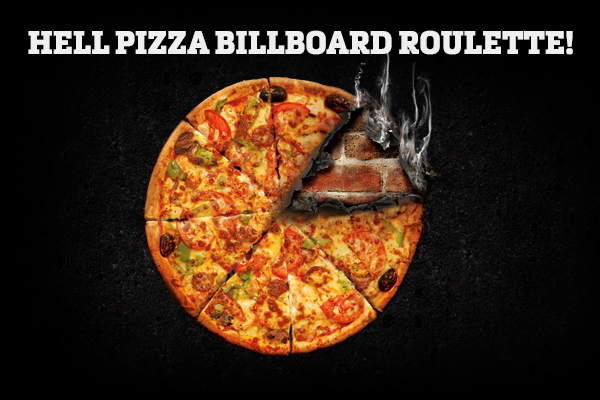 Win with Hell Pizza Billboard Roulette!