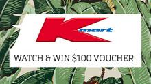 Win a $100 Kmart Voucher